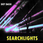 Dot Dash Searchlights