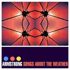Songs About the Weather - Armstrong