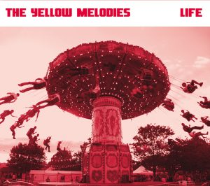 Life by The Yellow Melodies